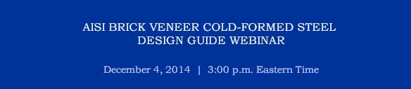 AISI BRICK VENEER COLD-FORMED STEEL DESIGN GUIDE WEBINAR