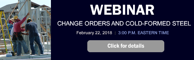 February 22, 2018 Webinar on Change Orders and Cold-Formed Steel by Don Allen, P.E.