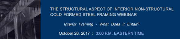 THE STRUCTURAL ASPECT OF INTERIOR NON-STRUCTURAL COLD-FORMED STEEL FRAMING WEBINAR