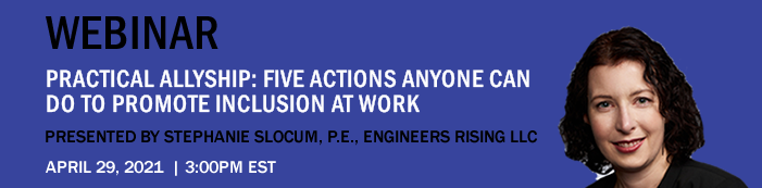 WEBINAR ON PRACTICAL ALLYSHIP: FIVE ACTIONS ANYONE CAN DO TO PROMOTE INCLUSION AT WORK